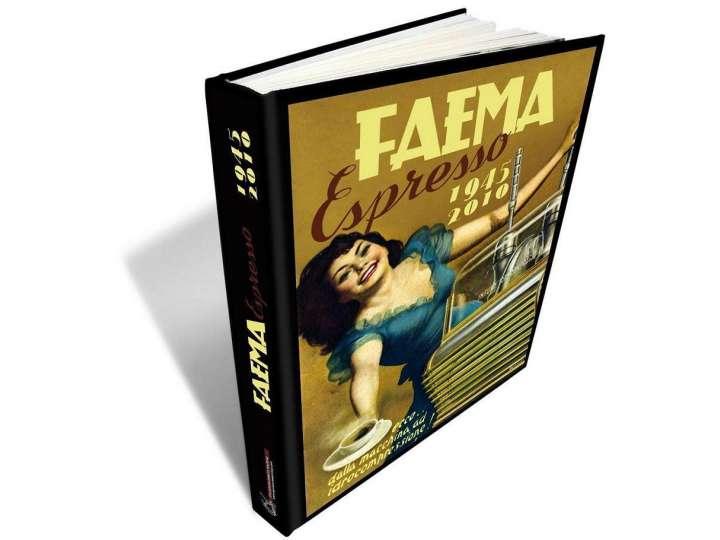 FAEMA ESPRESSO 1945-2010 - di Enrico Maltoni